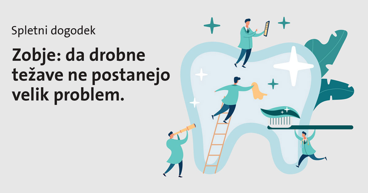 https://zdravstveninasvet.triglavzdravje.si/dogodki/zobje-da-drobne-tezave-ne-postanejo-velik-problem/